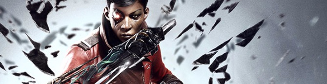 Dishonored: Death of the Outsider Sells an Estimated 84,000 Units First Week at Retail