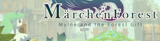 Marchen Forest: Mylne and the Forest Gift Headed to Switch and PS4