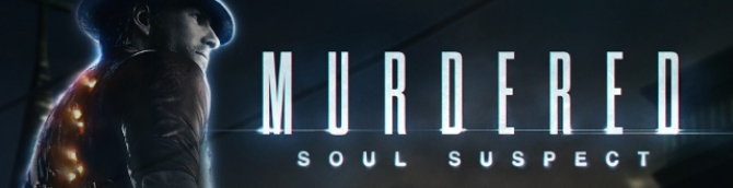 Death is Slow in Murdered: Soul Suspect